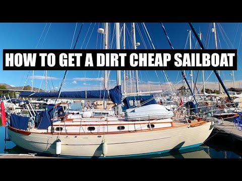 How To Get A DIRT CHEAP SAILBOAT   Finding & Buying A Bargain Sailboat