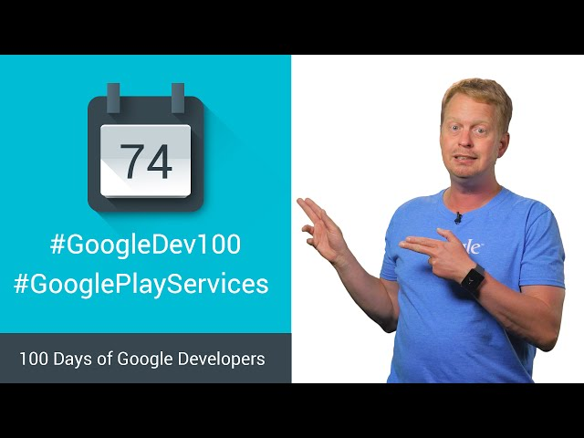 Google Play services 7.8 (100 Days of Google Dev)