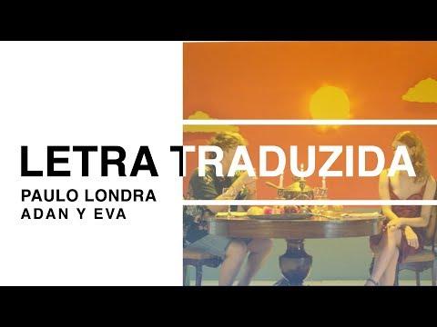 Paulo Londra - Adan y Eva (Letra Traduzida)