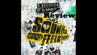 5 Seconds of Summer-Sounds Good Feels Good Review