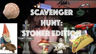 STONER SCAVENGER HUNT!!! ft ccell by Macdizzle420