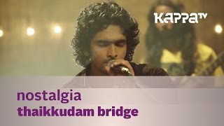 Video Nostalgia - Thaikkudam Bridge - Music Mojo Kappa TV MP3, 3GP, MP4, WEBM, AVI, FLV Juli 2018
