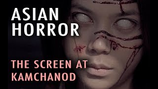 Asian Horror  The Screen At Kamchanod  2007