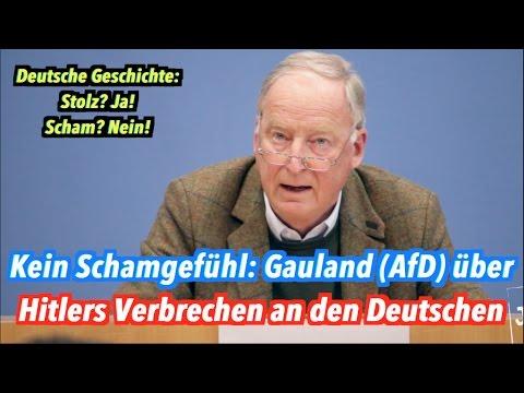 AfD: Kein Schamgefühl - Alexander Gauland (AfD) über Hitlers Verbrechen an den Deutschen