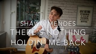 download lagu download musik download mp3 Shawn Mendes - There's Nothing Holdin' Me Back - Cover (Lyrics and Chords)