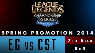 LCS NA Spring Promotion 2014 -7th Seed - EG vs CST - game 3