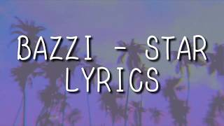 BAZZI - STAR LYRICS