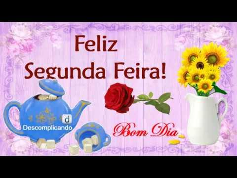 Mensagens para whatsapp - Linda Mensagem de  BOM DIA - FELIZ SEGUNDA FEIRA - para whatsapp, facebook
