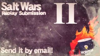 Replay Submission – Salt Wars II
