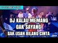 Download Lagu DJ KALAU MEMANG GAK SAYANG GAK USAH BILANG CINTA || DJ VIRAL 2018 || By : Rahmat Tahalu Mp3 Free