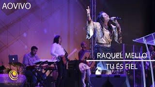 Raquel Mello - Tu És Fiel - Eslavec 2015