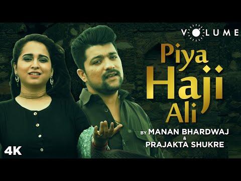 Piya Haji Ali By Manan Bhardwaj  & Prajakta Shukre | Fiza | A. R. Rahman | Sufi Cover