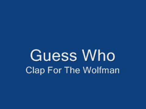 Guess Who-Clap For The Wolfman