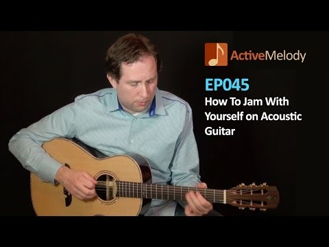Learn How To Jam With Yourself on Acoustic Guitar – Acoustic Guitar Lesson – EP045