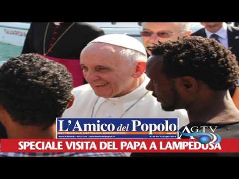 Spot L'Amico del Popolo, Speciale visita del Papa a Lampedusa News AgrigentoTv
