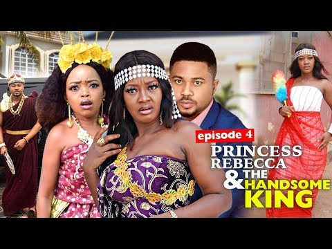 PRINCESS REBECCA & THE HANDSOME KING season 4 = 2020 Rebecca Nollywood Movies