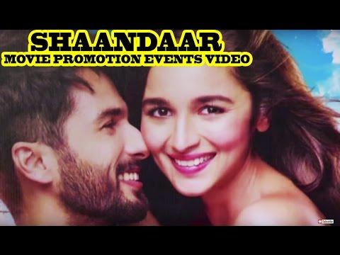 Shaandaar Movie (2015) | Alia Bhatt, Shahid Kapoor | Full Promotion Event Video!