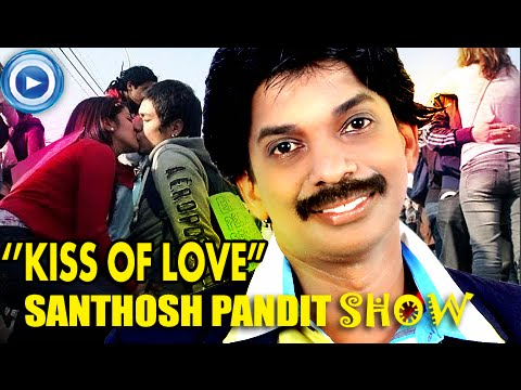 Santhosh Pandit Show - Kiss Of Love Issue