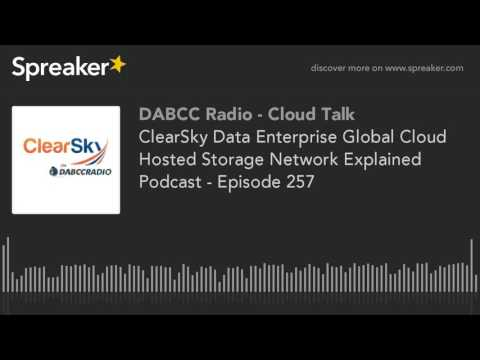 , title : 'ClearSky Data Enterprise Global Cloud Hosted Storage Network Explained Podcast - Episode 257'