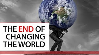 Day 119 - The End Of Changing The World