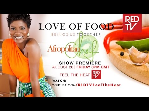 AFROPOLITAN CHEF DEMO- WATCH FULL EPISODES ON- https://www.youtube.com/REDTVFeelTheHeat