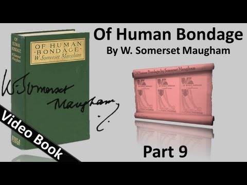 Video Part 09 - Of Human Bondage Audiobook by W. Somerset Maugham (Chs 95-104) download in MP3, 3GP, MP4, WEBM, AVI, FLV January 2017
