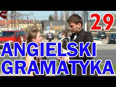 Matura To Bzdura - ANGIELSKI GRAMATYKA odc. 29