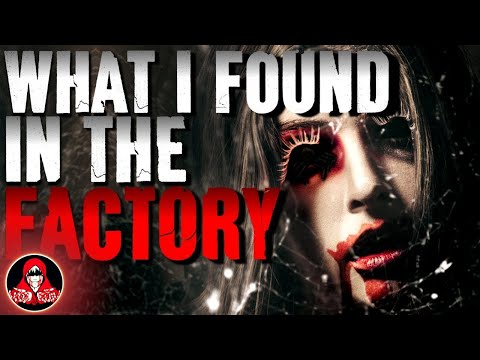 What I Found in the Factory - An Urban Exploration HORROR Story (видео)