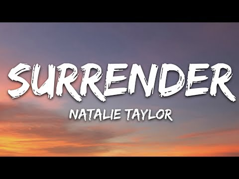 Natalie Taylor - Surrender (Lyrics)