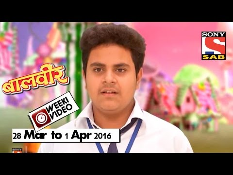 WeekiVideos | Baalveer | 28 Mar to 1 Apr 2016