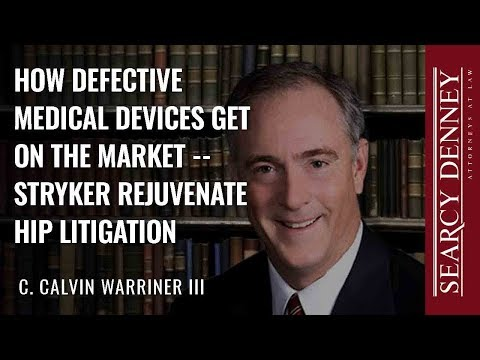 How Defective Medical Devices Get on the Market: Stryker Rejuvenate Hip Litigation