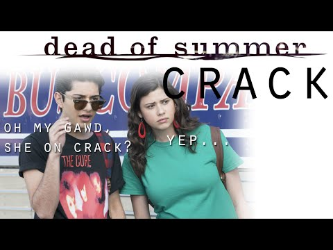 Dead of Summer Crack (HUMOUR)