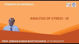 Lecture -  4 Analysis Of Stress - III