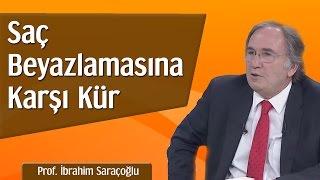 Video Saç Beyazlamasına Karşı Kür   Prof. İbrahim Saraçoğlu MP3, 3GP, MP4, WEBM, AVI, FLV September 2018