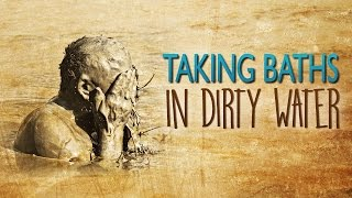 Taking Baths in Dirty Water