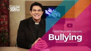 Padre Reginaldo Manzotti - Bullying