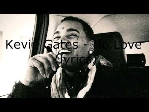 Kevin Gates - No Love [Lyric Video]