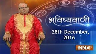 Bhavishyavani: Horoscope for 28th December, 2016 - India TV