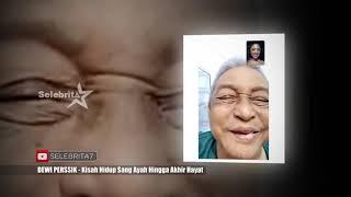Video KISAH HIDUP AYAHANDA DEWI PERSSIK   Selebrita Siang 11 Juni 2019 MP3, 3GP, MP4, WEBM, AVI, FLV Juni 2019