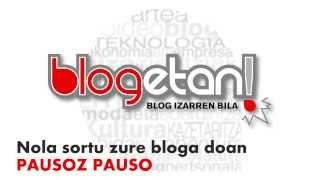 Blog bat sortzeko gakoak: Wordpress eta Blogger