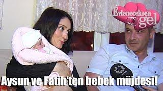 Evleneceksen Gel - Aysun Ve Fatih'ten Bebek Müjdesi!