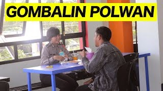 Video ASIK GOMBALIN POLWAN CANTIK baper ngga ya - PRANK INDONESIA MP3, 3GP, MP4, WEBM, AVI, FLV September 2018