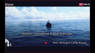 Video TNI AL Kejar Kapal Vietnam Saat Curi Ikan di Laut Natuna Part 01 - Indonesia Border 19/01 MP3, 3GP, MP4, WEBM, AVI, FLV Januari 2019