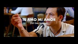 Te Amo Mi Amor - Ajay Ideaz (Video Lyric) | OST One Fine Day