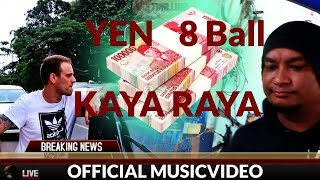 Video YEN x 8 BALL - Kaya Raya MP3, 3GP, MP4, WEBM, AVI, FLV Januari 2019