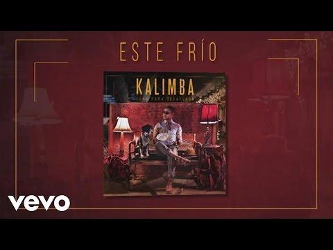 Kalimba - Este Frío