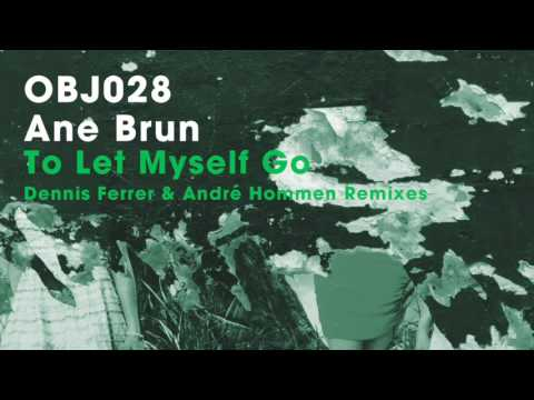 Ane Brun - To Let Myself Go (André Hommen Remix) - Objektivity
