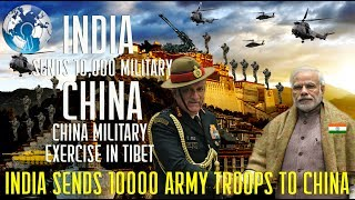 INDIA Sends 10000 Troops to Chinese Border after CHINAs Military Exercise . No significant rise in troop level by China along border Government sources .