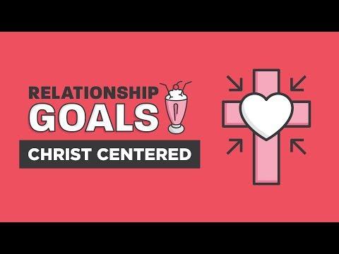 Relationship Goals Part 1 - Christ-Centered   Craig Groeschel