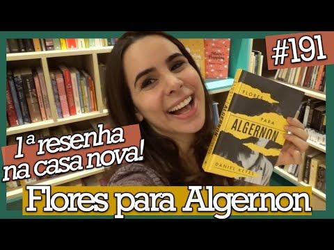 "ESTREIA NA CASA NOVA + RESENHA ""FLORES PARA ALGERNON"" (#191)"